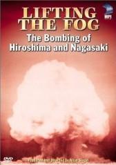 Lifting the Fog: The Bombing of Hiroshima & Nagasaki